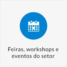 Feiras, workshops e eventos do setor